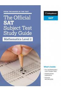 The Official SAT Subject Test in Mathematics Level 2 Study Guide