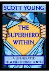 The Superhero Within: A Life Related Through Comic Books