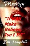 Marilyn It's All Make Believe, Isn't It?