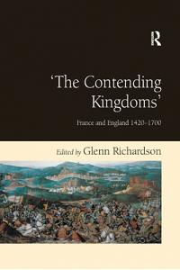 'the Contending Kingdoms': France and England 1420-1700