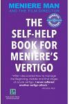 Meniere Man. THE SELF-HELP BOOK FOR MENIERE'S VERTIGO ATTACKS