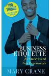 100 Things You Need to Know: Business Etiquette: For Students and New Professionals