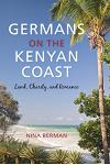 Germans on the Kenyan Coast: Land, Charity, and Romance