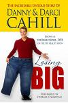 Losing Big: The Incredible Untold Story of Danny & Darci Cahill