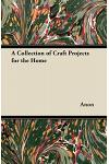 A Collection of Craft Projects for the Home