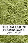 The Ballad of Reading Gaol: (Oscar Wilde Classics Collection)