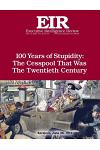 100 Years of Stupidity: The Cesspool That Was the Twentieth Century: Executive Intelligence Review; Volume 42, Issue 24