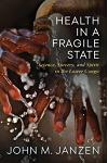 Health in a Fragile State: Science, Sorcery, and Spirit in the Lower Congo