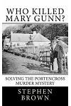 Who Killed Mary Gunn?: Solving the Portencross Murder Mystery