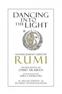 Dancing Into the Light: An Inner Journey Guided by Rumi - Special Edition