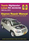 Toyota Highlander Lexus RX 300/330/350 1999 Thru 2019 Haynes Repair Manual: 1999 Thru 2019
