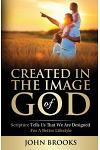 Created in the Image of God: Scripture Tells Us That We Are Designed for a Better Lifestyle