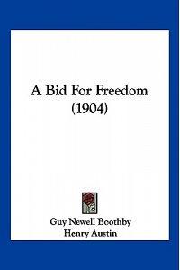 A Bid for Freedom (1904)