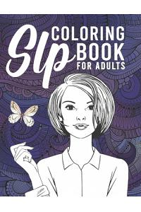 SLP Coloring Book For Adults: Intricate Mandalas And Flowers With Quotes For Relaxation And Stress Relief, SLP Gifts, Speech Language Pathologist Gi