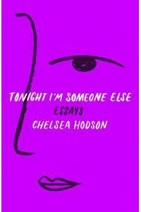 Tonight I'm Someone Else: Essays