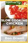 Slow Cooking Chicken: Over 95 Low Carb Slow Cooker Chicken Recipes full o Dump Dinners Recipes and Quick & Easy Cooking Recipes