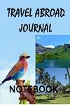Travel Abroad Journal: Notebook