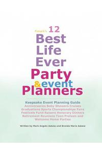 12 Best Life Ever Party and Event Planner: Keepsake and event planning guide