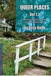 Queer Places, Vol. 1.2: Retracing the Steps of Lgbtq People Around the World Authored by Elisa Rolle