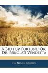 A Bid for Fortune: Or, Dr. Nikola's Vendetta
