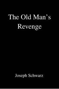 The Old Man's Revenge