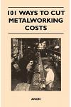 101 Ways to Cut Metalworking Costs
