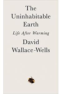 The Uninhabitable Earth : Life after Warming