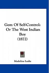 Gem Of Self-Control: Or The West Indian Boy (1872)