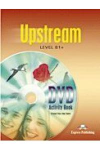 UPSTREAM LEVEL B1+ DVD ACTIVITY BOOK