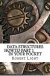 Data Structures Howto Part 1 in Your Pocket