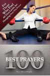 100 Best Prayers: For Those Who Feel All Their Limbs Are Hanging Over The Fence