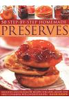 50 Step by Step Homemade Preserves: Delicious, Easy-To-Follow Recipes for Jams, Jellies and Sweet Conserves, with 240 Photographs