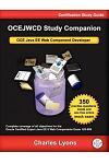 Ocejwcd Study Companion: Certified Expert Java Ee 6 Web Component Developer (Oracle Exam 1z0-899)