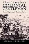 The Complete Colonial Gentleman: Cultural Legitimacy in Plantation America