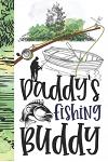 Daddy's Fishing Buddy: Father And Son Personalized Fishing Gifts For Men - Writing Journal And Log Book Combo To Record Fishing Trips And Mem