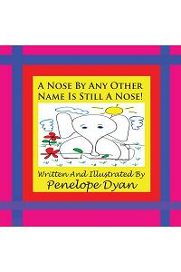 A Nose by Any Other Name Is Still a Nose!