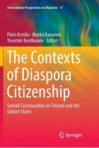 The Contexts of Diaspora Citizenship: Somali Communities in Finland and the United States