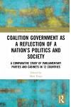 Coalition Government as a Reflection of a Nation's Politics and Society: A Comparative Study of Parliamentary Parties and Cabinets in 12 Countries