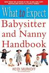 The What to Expect Babysitter and Nanny Handbook :