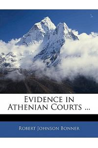 Evidence in Athenian Courts ...