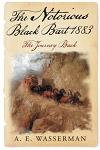 The Notorious Black Bart 1883: The Journey Back