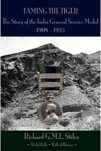 'Taming the Tiger': The Story of the India General Service Medal 1908-1935