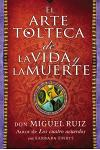 El Arte Tolteca de la Vida y La Muerte (the Toltec Art of Life and Death - Spanish Edition) :