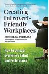 Creating Introvert-Friendly Workplaces: How to Unleash Everyone's Talent and Performance