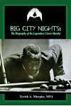 Big City Nights: The Biography of the Legendary Cisero Murphy