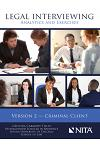 Legal Interviewing: Analytics and Exercises, Version 2, Criminal Client