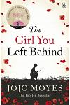 The Girl You Left Behind : The number one bestselling romance from the author of Me Before You