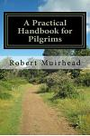 A Practical Handbook for Pilgrims: Everything you need to know