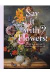 Say It with Flowers: Viennese Flower Painting from Waldmüller to Klimt