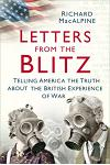 Letters from the Blitz: Telling America the Truth about the British Experience of War